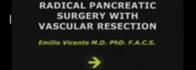 Radical Pancreatic Surgery with Vascular Resection. Emilio V