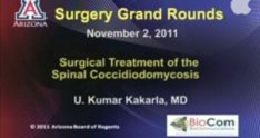 Surgical Treatment of the Spinal Coccidiodomycosis, U. Kumar Kakarla, MD